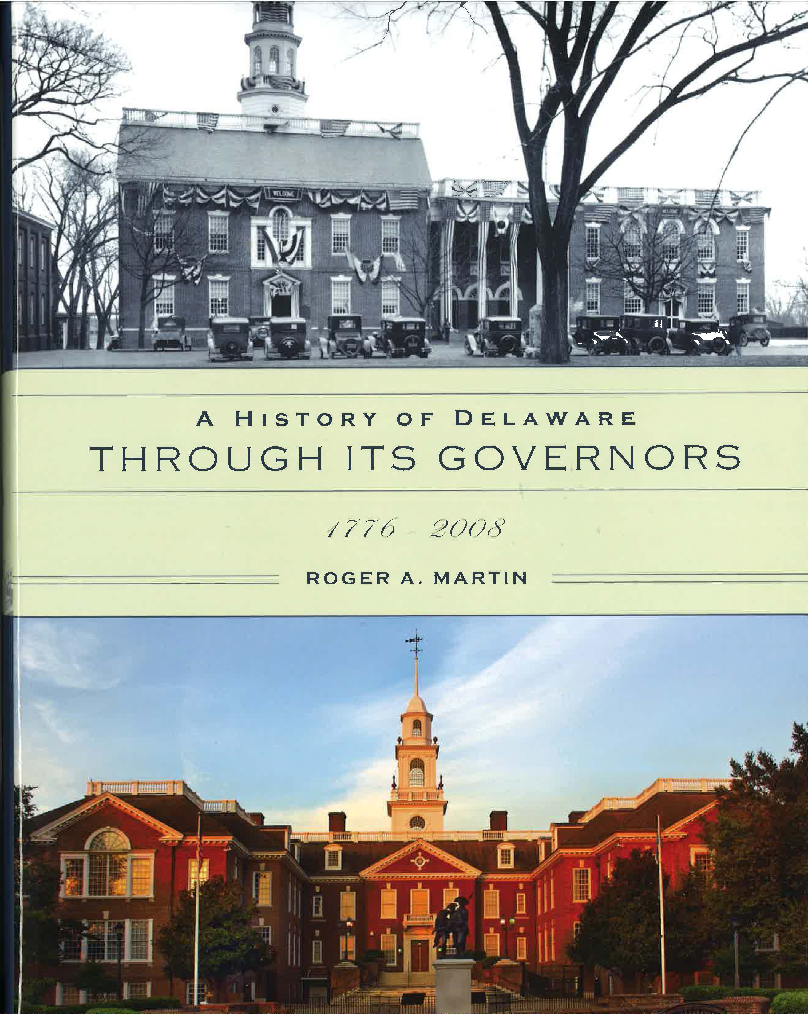 A History of Delaware Through Its Governors, by Roger A. Martin, 2015, 555 pp., HARDCOVER - Prices reflect the cost of the book PLUS S&H fee of $7.50.