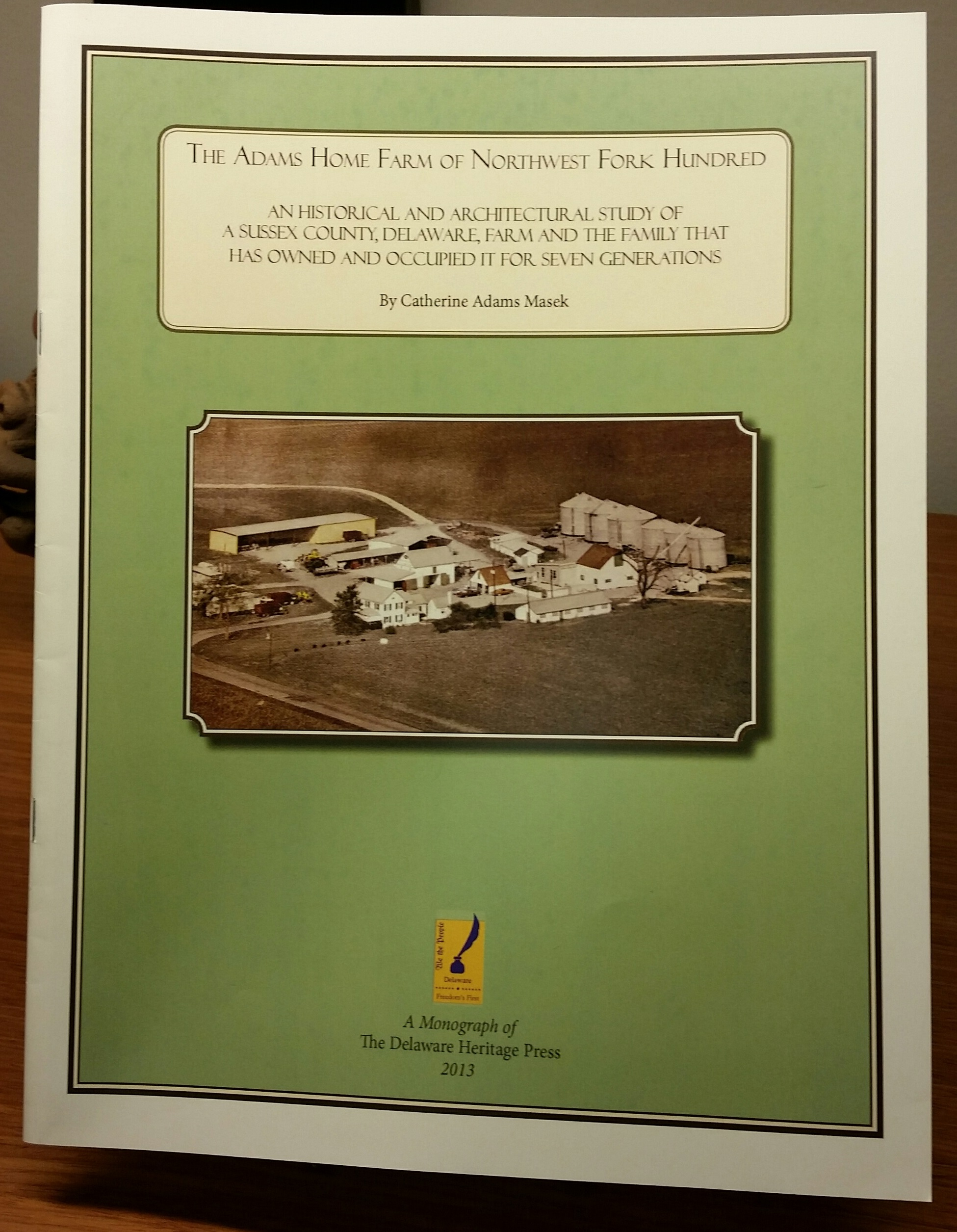 The Adams Home Farm of Northwest Fork Hundred, Catherine Adams Masek, 2013, 36 pp. PAPERBACK. Prices reflect the cost of the book PLUS S&H fee of $3.00.