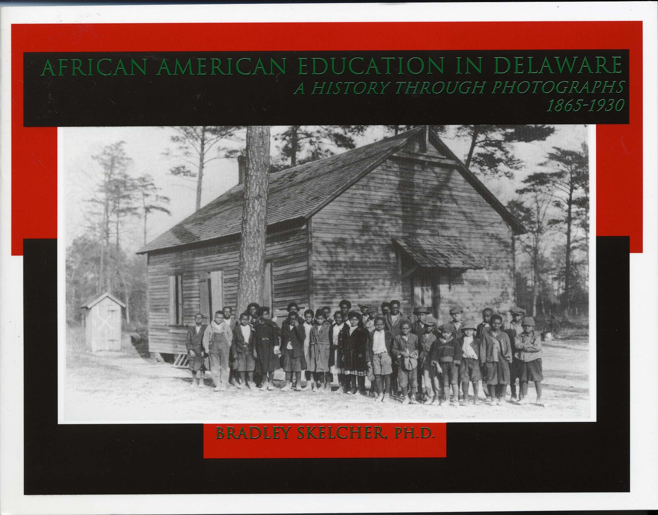 African American Education in Delaware: A History Through Photographs, 1865-1930, by Bradley Skelcher, Second edition 2007, 99 pp., HARDCOVER. Prices reflect the cost of the book PLUS S&H fees of $5.