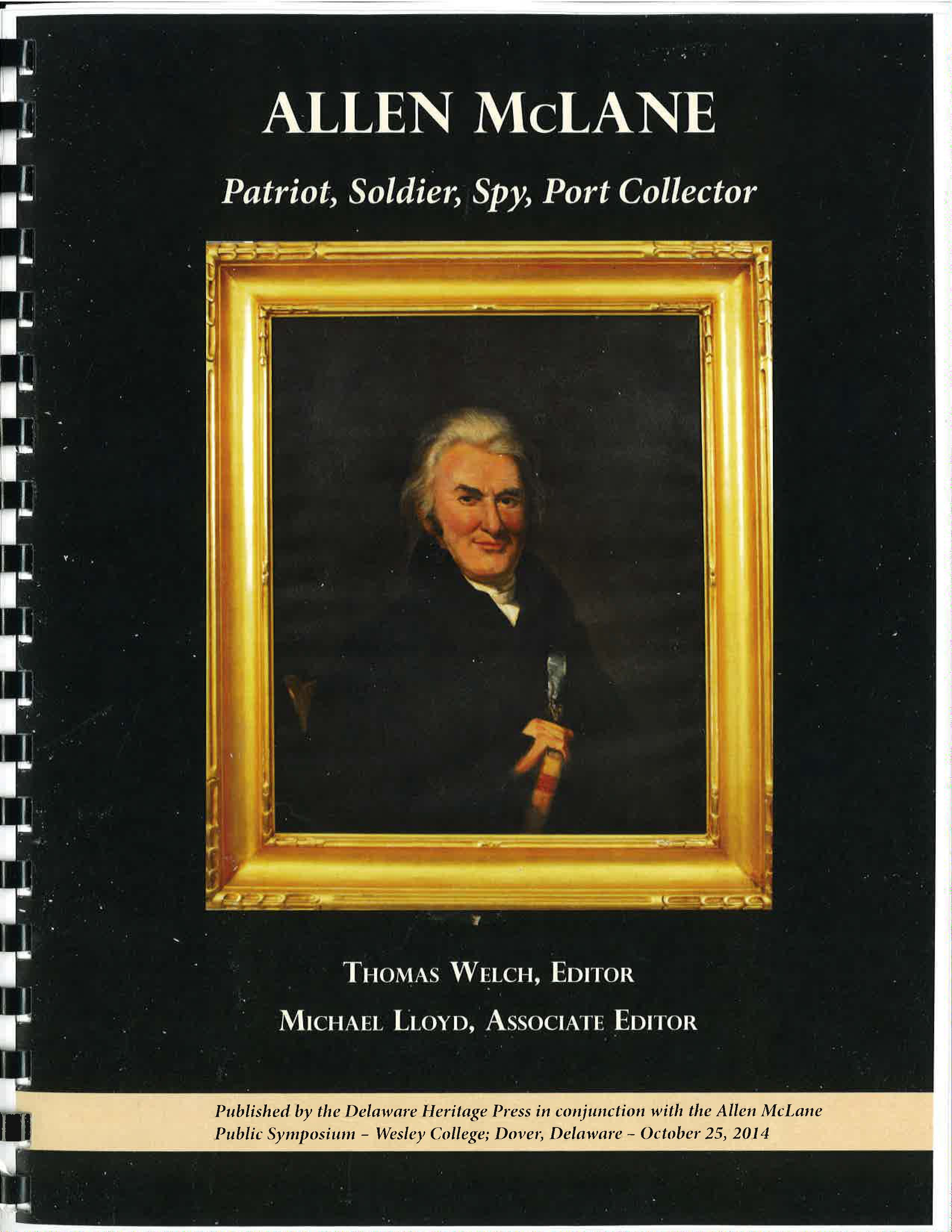 Allen McLane Patroit, Soldier, Spy, Port Collector, by Thomas Welch (Editor) and Michael Lloyd (Assoc. Editor, 2014, 132 pp., COMB BINDED. Prices reflect the cost of the book PLUS S&H fee of $3.00.