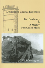 Delaware's Coastal Defenses, by C. W. Warrington, 2003, 158 pp., PAPERBACK. Prices reflect the cost of the book PLUS S&H fee of $3.00.