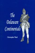 The Delaware Continentals, by Christopher Ward, 2001, 620 pp., PAPERBACK. Prices reflect the cost of the book PLUS S&H fee of $5.00.