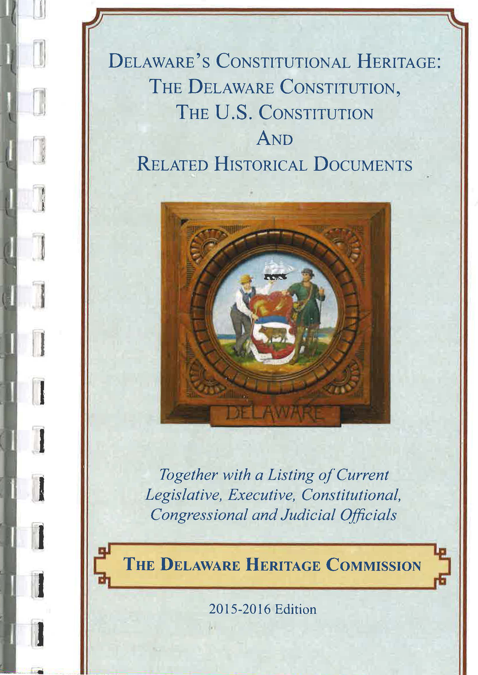 Delaware's Constitutional Heritage: The Delaware Constitution, The U.S. Constitution and Related Historical Documents, 2015-2016, COMB BINDED. Prices reflect the cost of the book PLUS S&H fee of $3.00