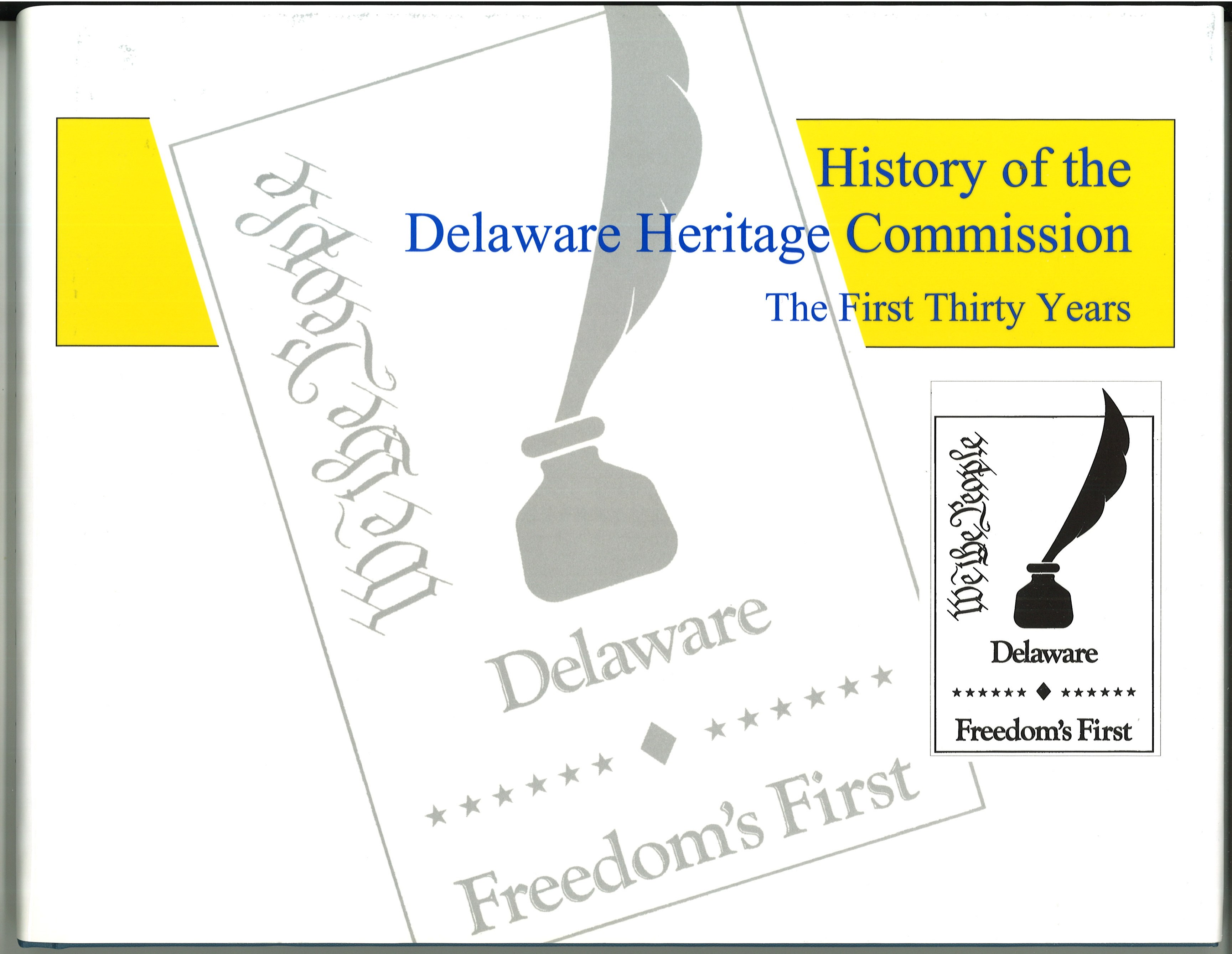 History of the Delaware Heritage Commission- The First 30 Years, by Susan Mulcahey Chase, 108 pp. Prices reflect the cost of the book PLUS S&H fee of $5.00.