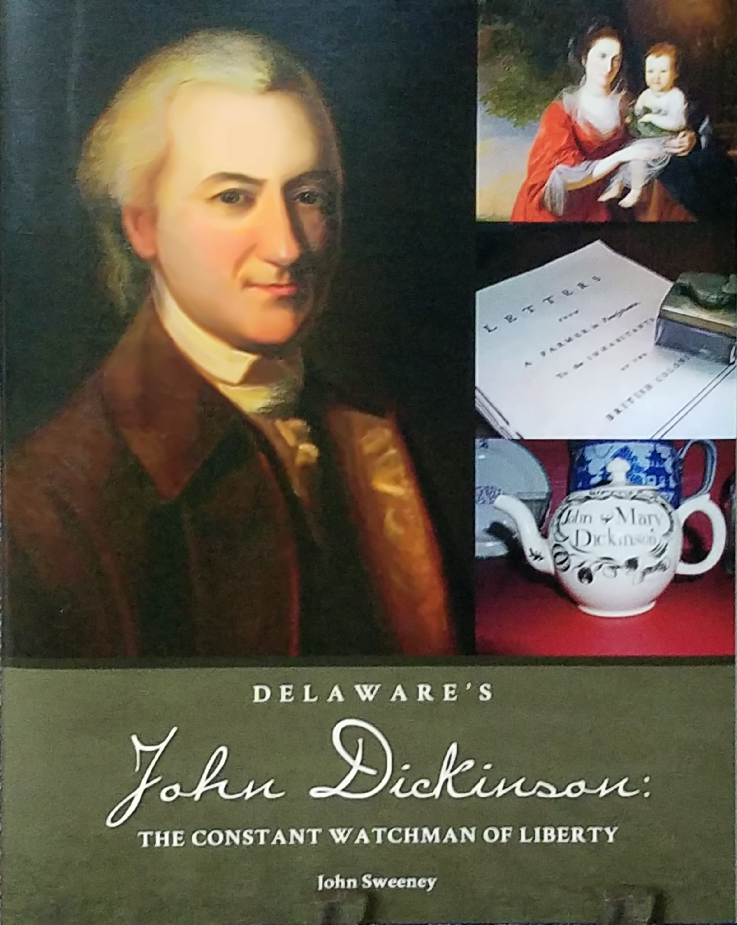 Delaware's John Dickinson: The Constant Watchman of Liberty, by John Sweeney, 2018, 186 pp., HARDCOVER. Prices reflect the cost of the book PLUS S&H fee of $5.00.