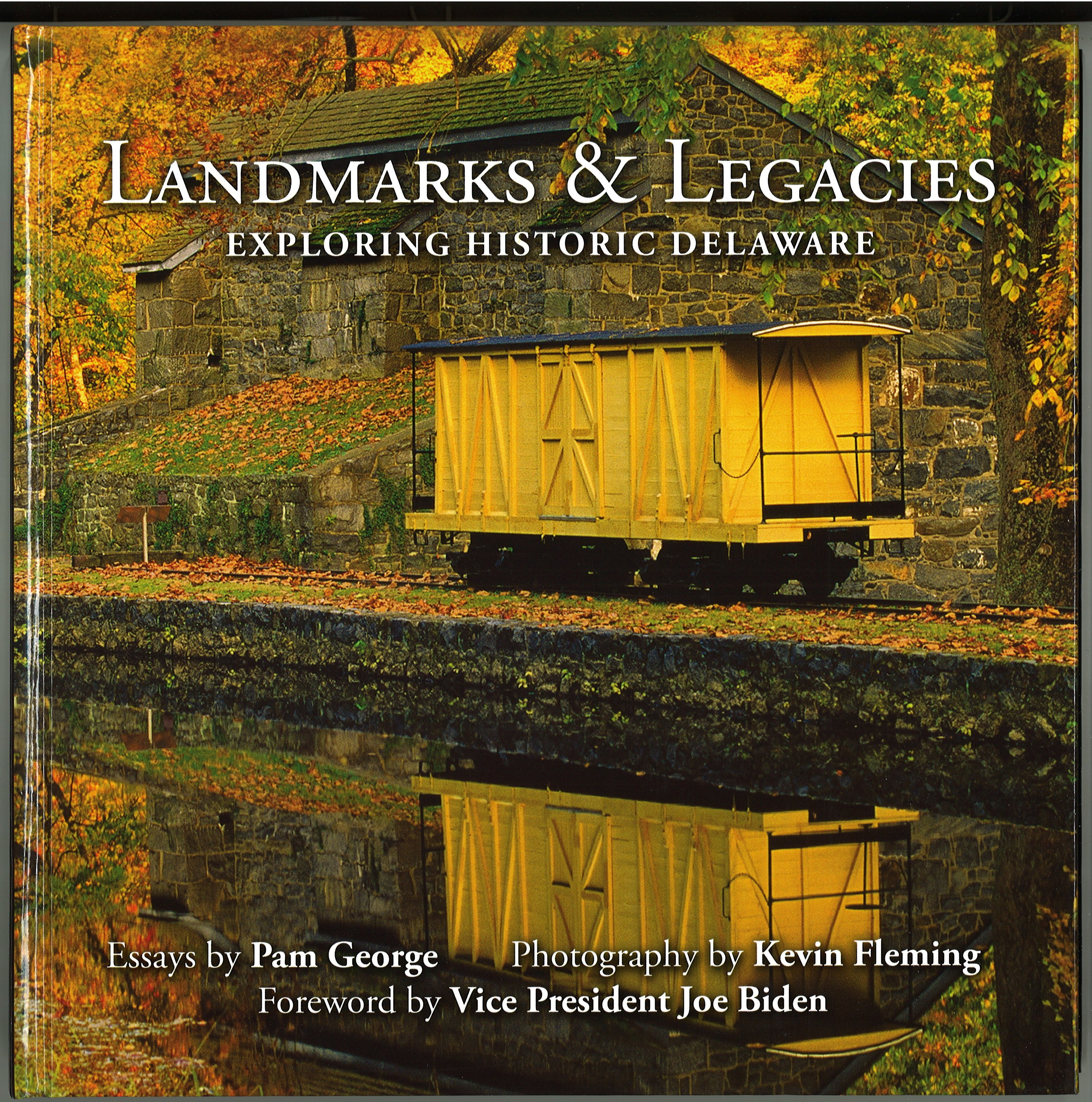 Landmarks & Legacies - Exploring Historic Delaware, Essays by Pam George. HARDCOVER, 110 pages. Prices reflect the cost of the book PLUS S&H fee of $5.00.