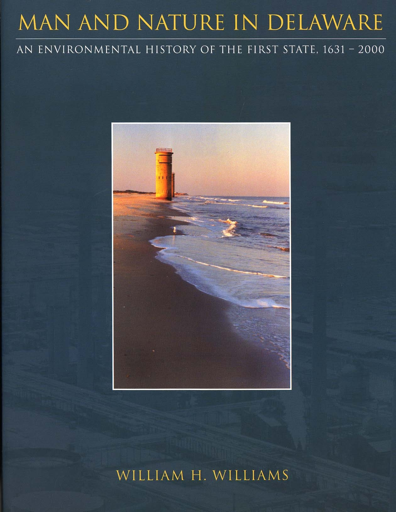 Man and Nature in Delaware: An Environmental History of Delaware, by William H. Williams, 2008, 301 pp., HARDCOVER. Prices reflect the cost of the book PLUS S&H fee of $5.00.