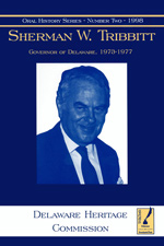 Sherman W. Tribbitt, by Roger Martin, 1998, 232 pp. Prices reflect the cost of the book PLUS S&H fee of $3.00.